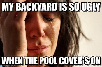 ugly backyard pool cover