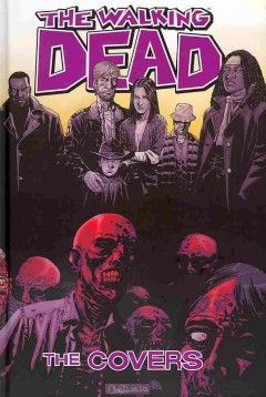 Cwmars Catalog The Walking Dead The Covers Walking Dead Comic Book Walking Dead Comics The Walking Dead