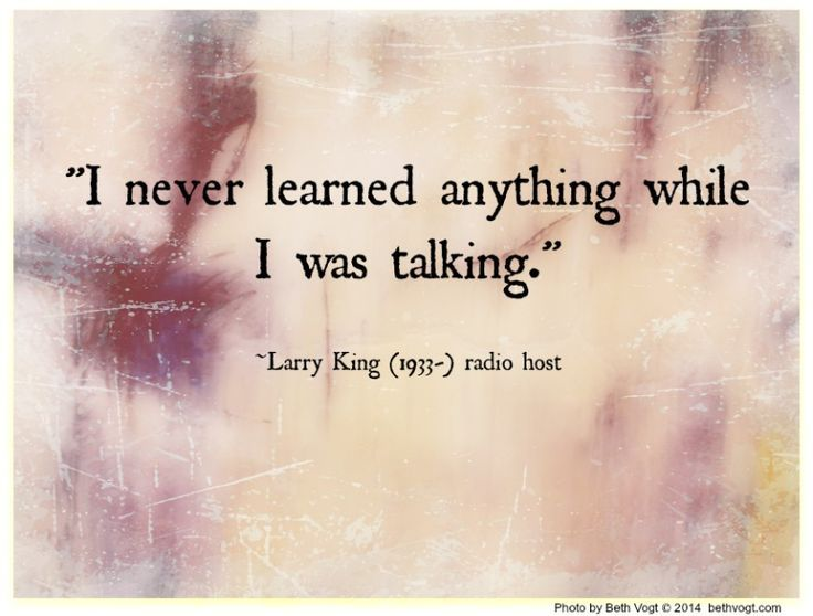 I Never Learned Anything While I Was Talking.