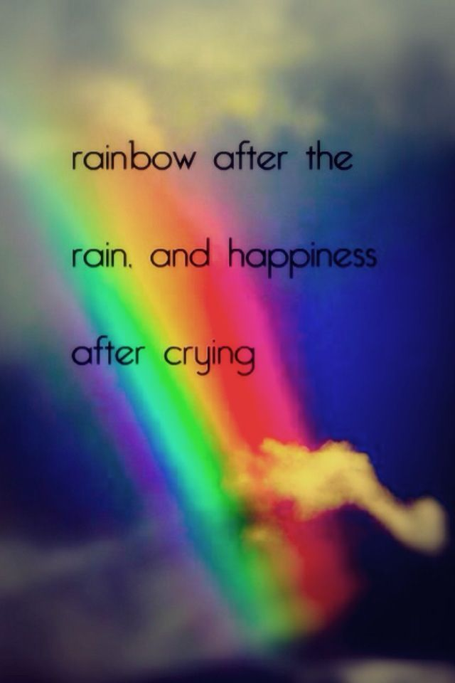 This Quote Is Just Something To Brighten Your Day And Show That There Is Always Happiness After A Horrible Moment Words Can Hurt Rainbow After The Rain Words