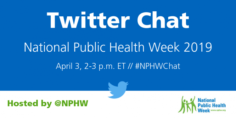 National Public Health Week 2019 Twitter Chat Nphwchat Public Health Twitter Chat Public