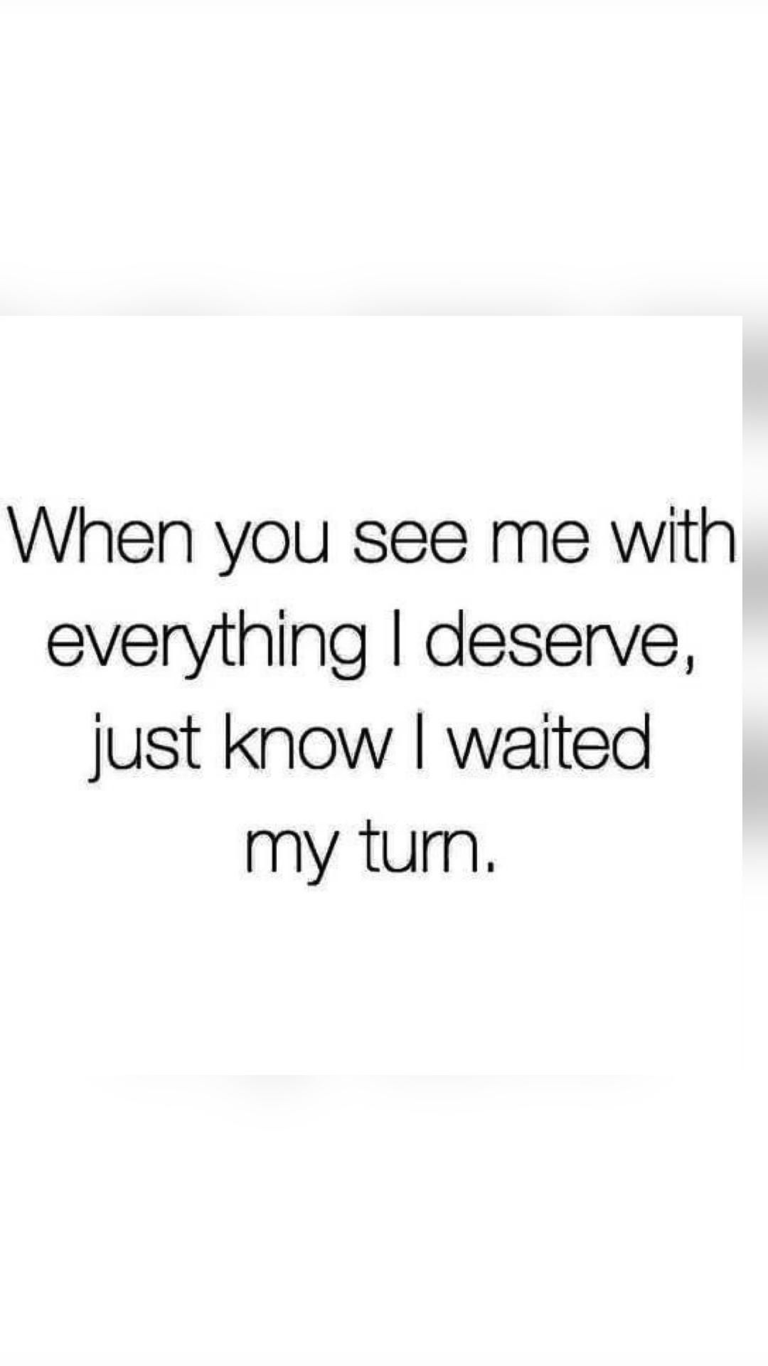 Know your worth. Pray. And wait