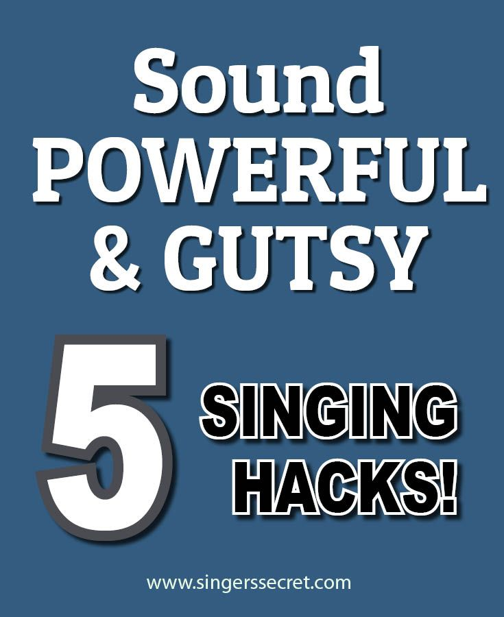 Sound Powerful Gutsy 5 Singing Hacks To Give Your Voice Oomph