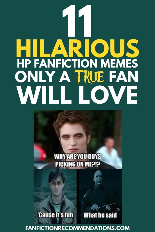 11 Hilarious Harry Potter Fanfiction Memes Only A True Fan Will Love Harry Potter Fanfiction Harry Potter Memes Hilarious Best Harry Potter Fanfiction