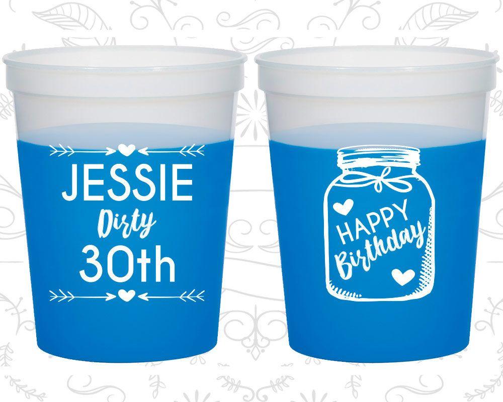 30th Birthday Mood Cups, Dirty 30, Dirty Thirty, Mason Jar Birthday, Rustic Birthday, Birthday Color Changing Cups (20280)