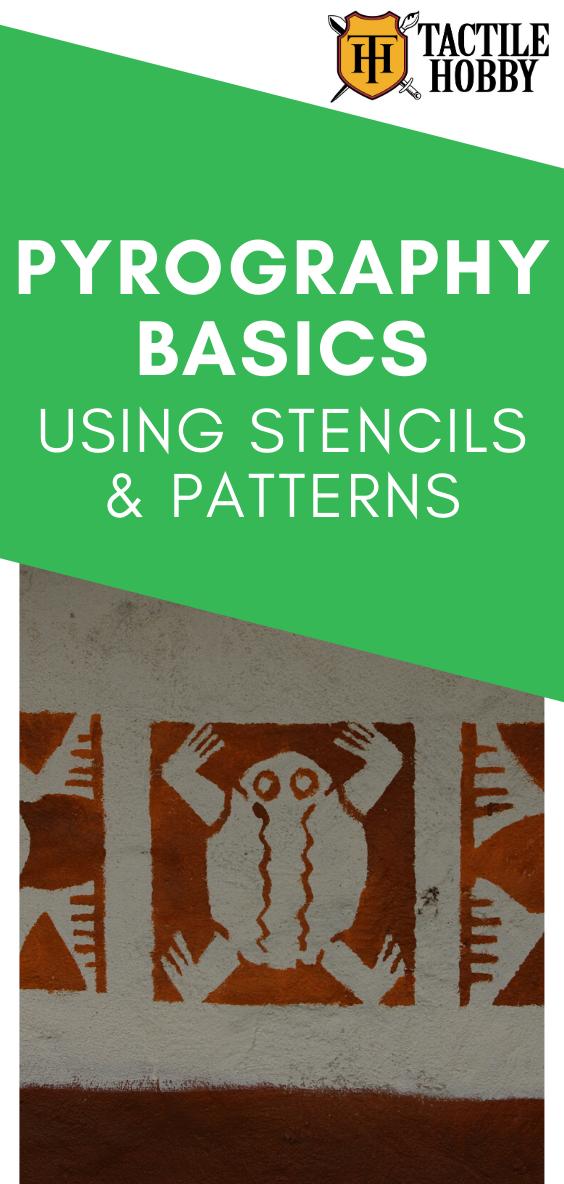 Pyrography Basics: Using Stencils & Patterns