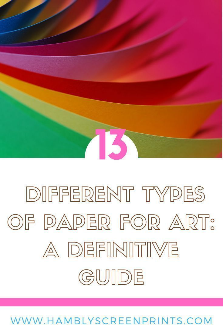 13 Different Types Of Paper For Art A Definitive Guide Art Paper Types Are Varied According To Wha Paper Laminating Paper Decorative Paper Crafts