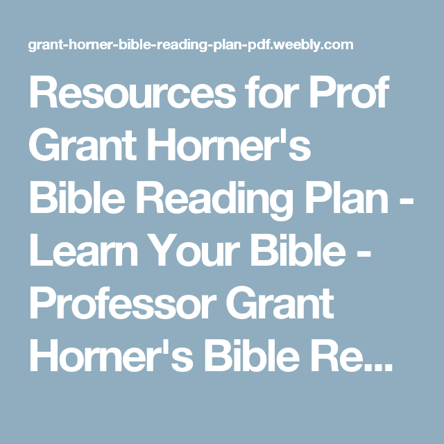 Resources for prof grant horners bible reading plan learn your resources for prof grant horners bible reading plan learn your bible professor grant horners malvernweather Choice Image