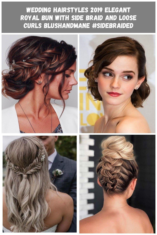 Wedding Hairstyles 2019 Elegant Royal Bun With Side Braid And Loose Curls Blushandmane Sidebraided Braid Curls Hair Styles Loose Wedding Hair Loose Curls