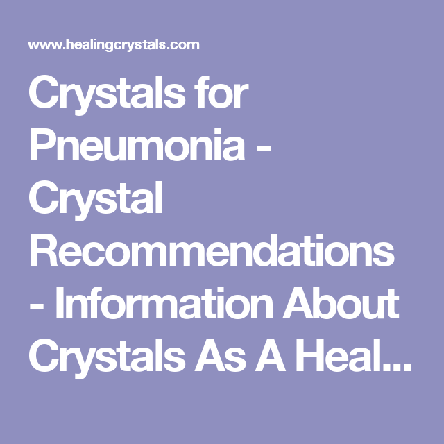 Crystals for Pneumonia - Crystal Recommendations - Information About