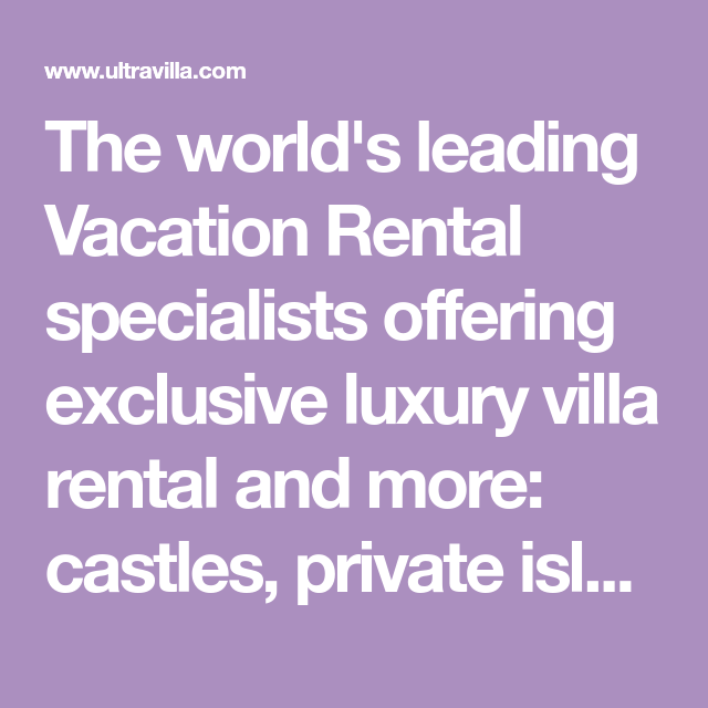 The world's leading Vacation Rental specialists offering ...