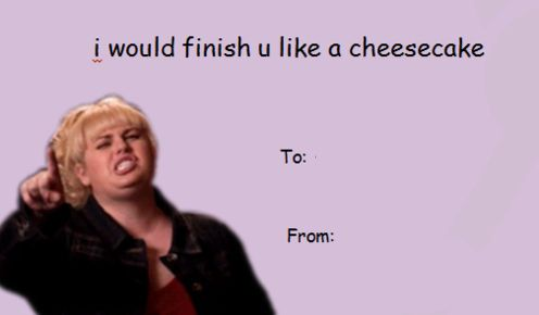 pitch perfect valentines day cards Tumblr – Bad Valentines Day Card