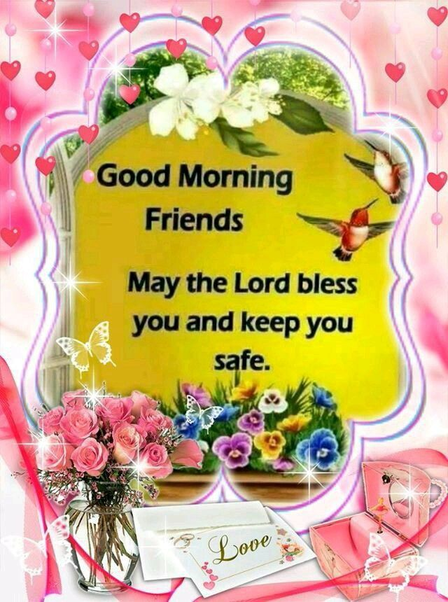 Good Morning Sister And Familymay God Bless You And Keep You Safe