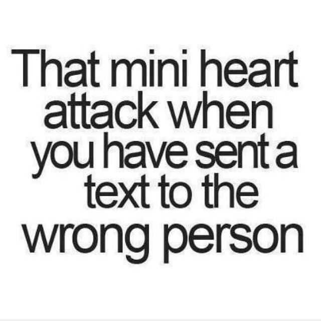 Sent text to wrong person   Sarcasm quotes, Funny quotes, Quotes