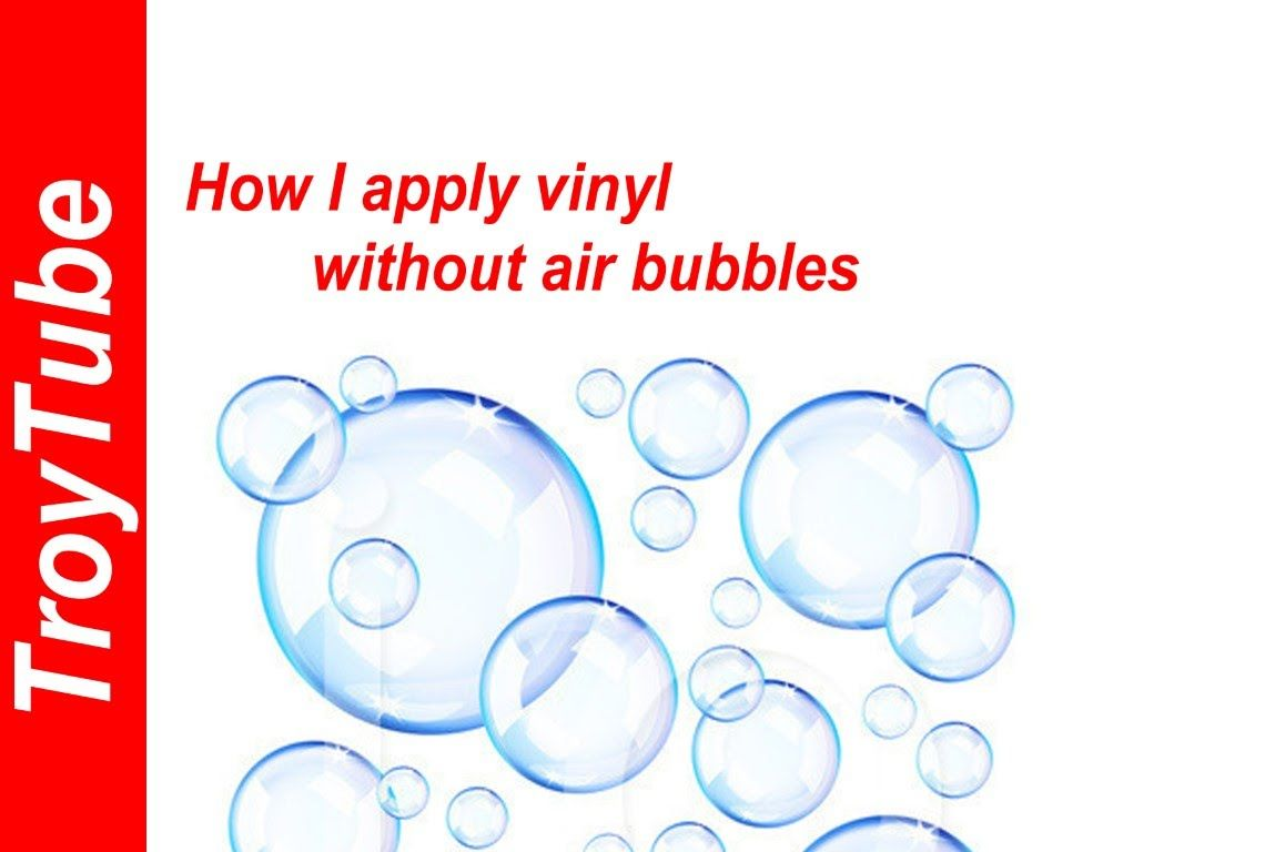 Applying Vinyl Without Air Bubbles Vinyl How To Apply Bubbles