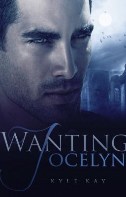 Wanting Jocelyn - Authors note:   reading   Paranormal