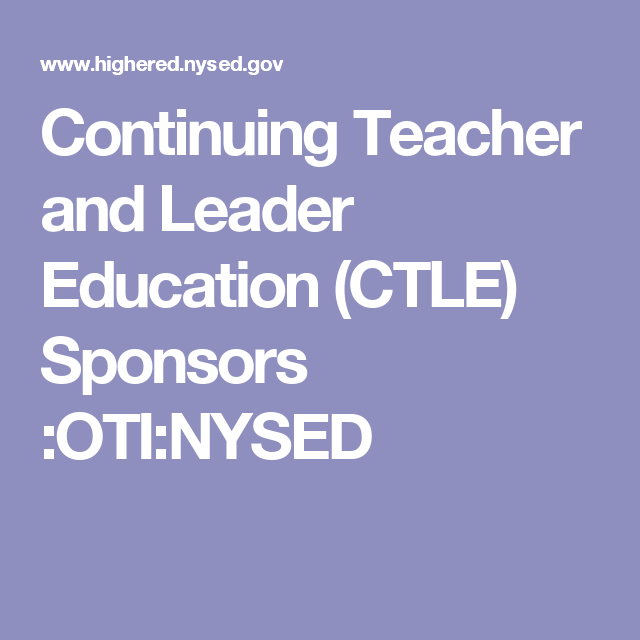 Continuing Teacher and Leader Education (CTLE) Sponsors :OTI:NYSED ...