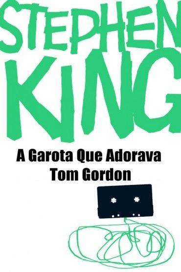 Download A Garota Que Adorava Tom Gordon Stephen King Em Epub