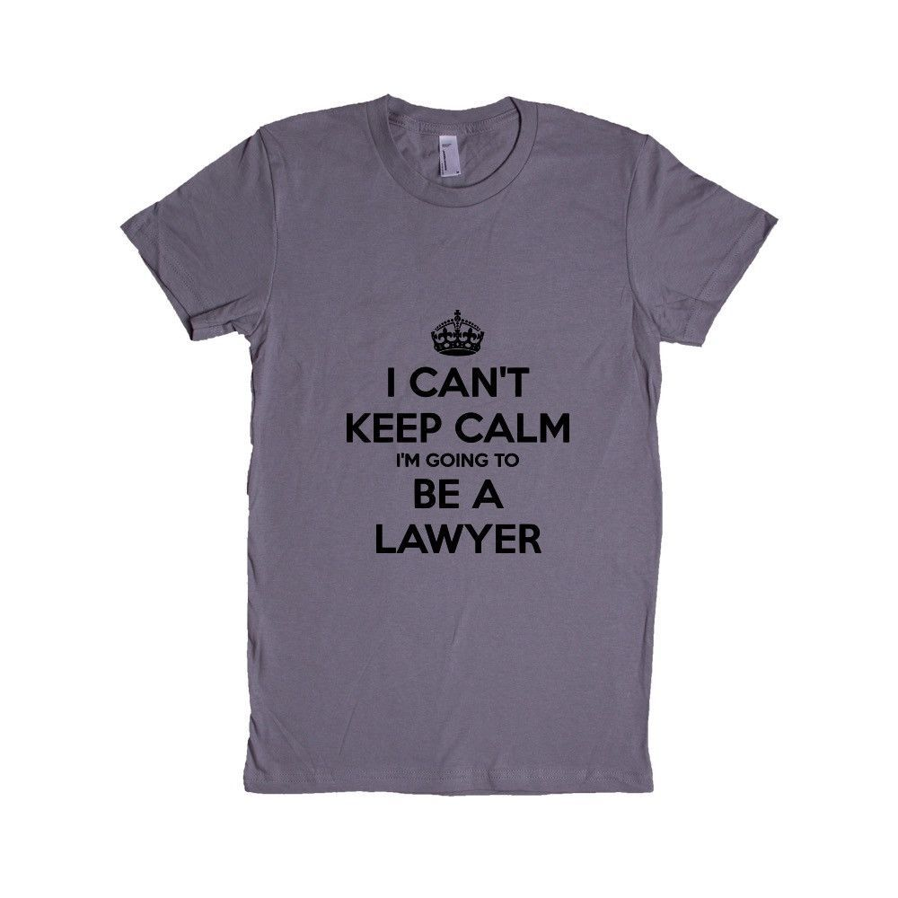 Garage Clothing Jobs I Can T Keep Calm I M Going To Be A Lawyer Law Lawyers Court