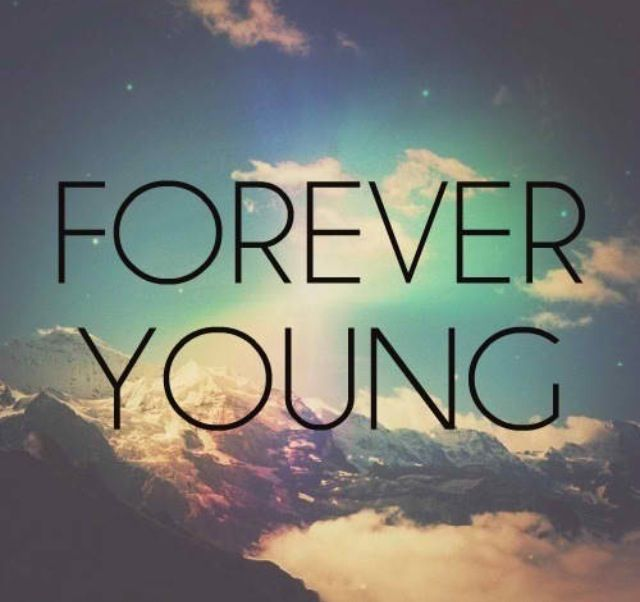 Forever young ~
