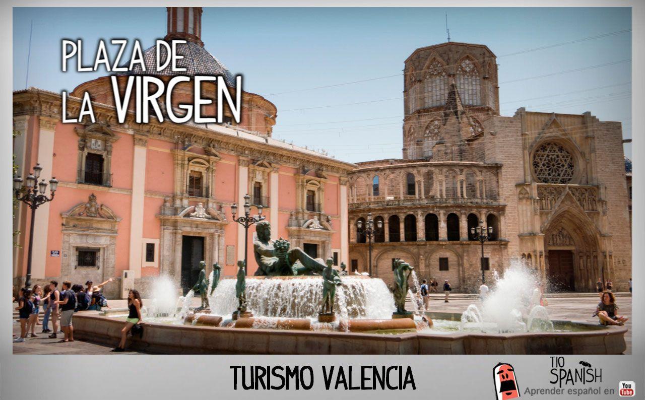 Plaza de la virgen alrededores catedral de valencia for Lugares turisticos para visitar en espana