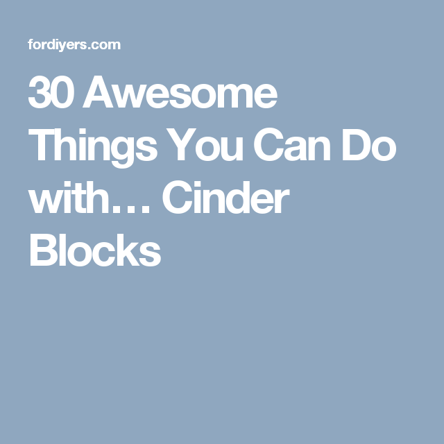30 Awesome Things You Can Do with… Cinder Blocks