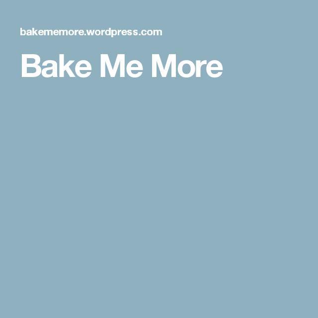 Bake Me More
