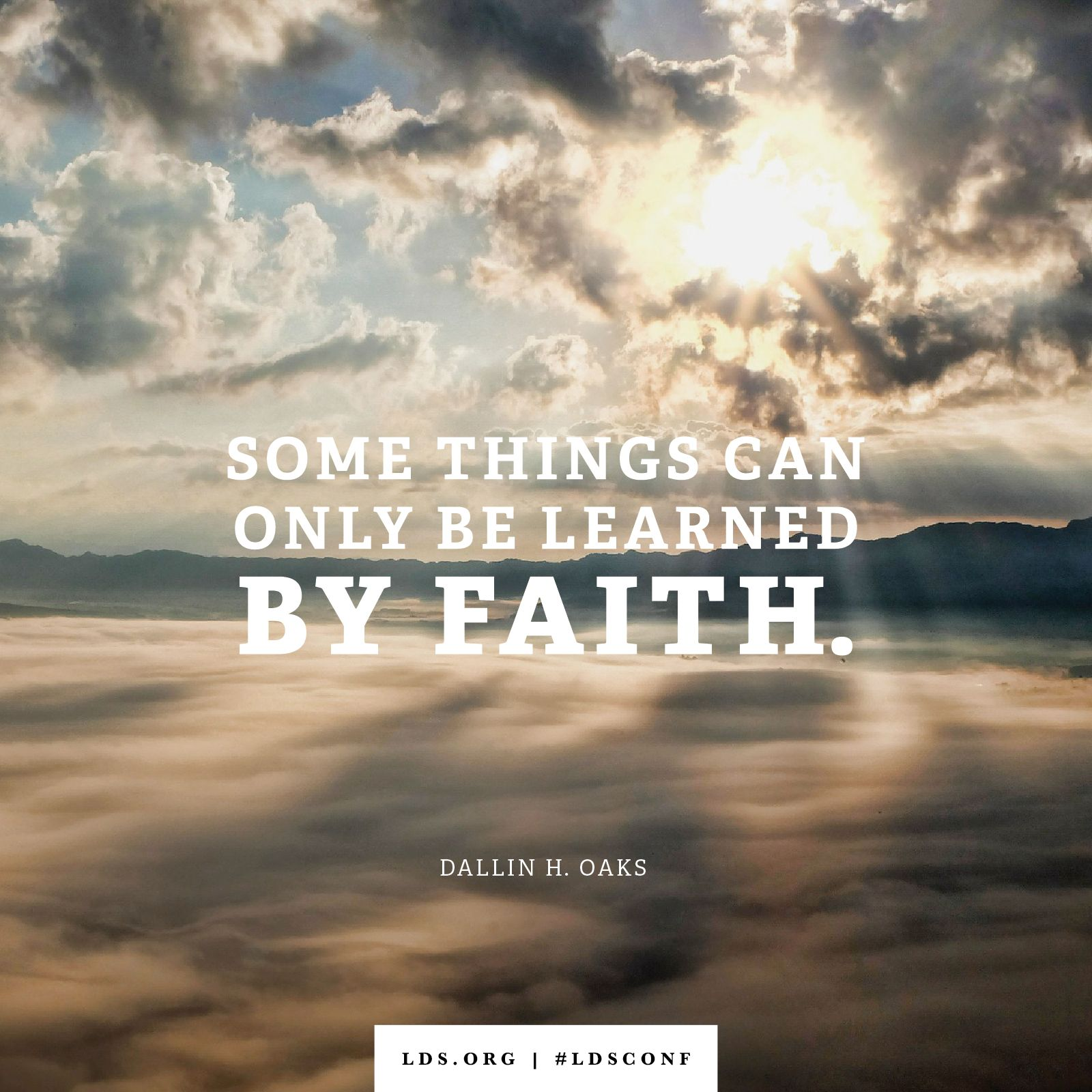 Some Things Can Only Be Learned By Faith Lds Memes Lds Quotes