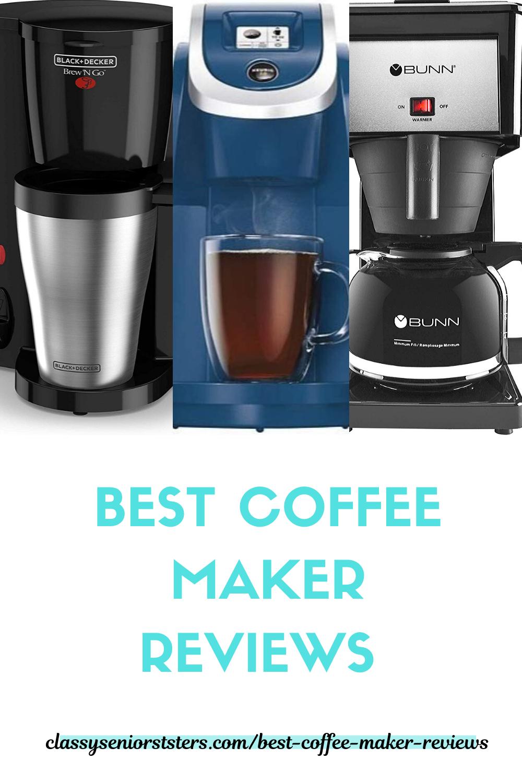 Best Coffee Makers Reviews In 2020 Best Coffee Maker Coffee Maker Reviews Coffee Maker