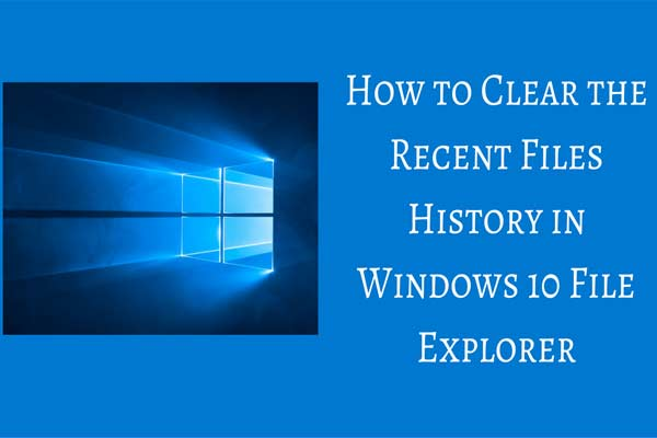Methods To Clear Recent Files Disable Recent Items In Windows 10 Windows 10 Windows Using Windows 10