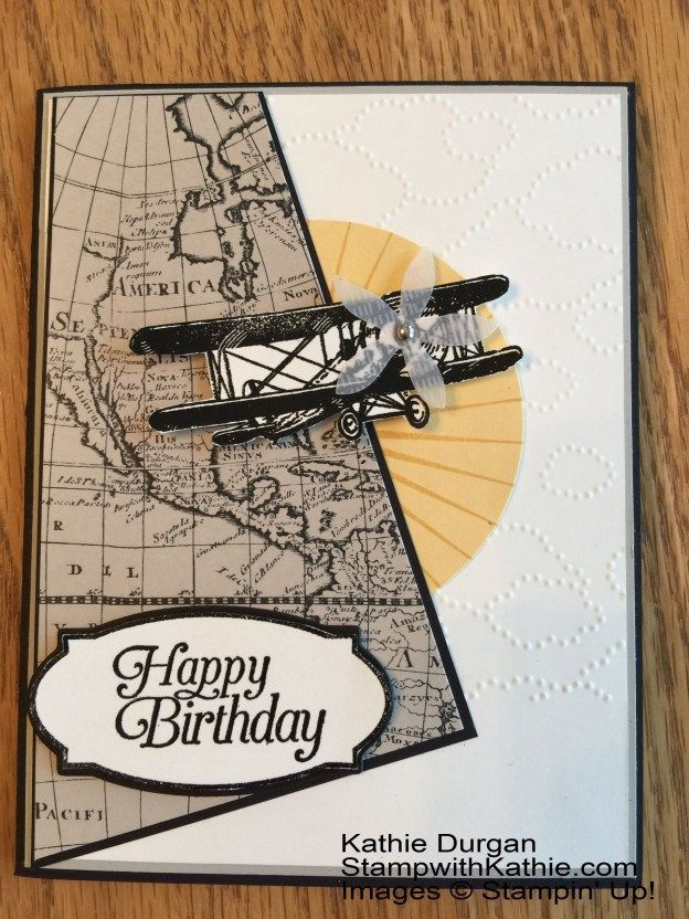 Up! PPA284 Happy Birthday I love the addition of the propeller cut from vellum and the map in the background.  Stampin' Up! The Sky is the Limit                                                                                                                                                     MoreI love the addition of the propeller cut from vellum and the map in the ba...