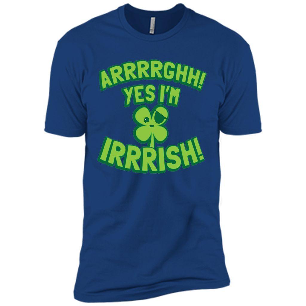 ARRRRGH YES I'm IRRRRISH T-Shirt