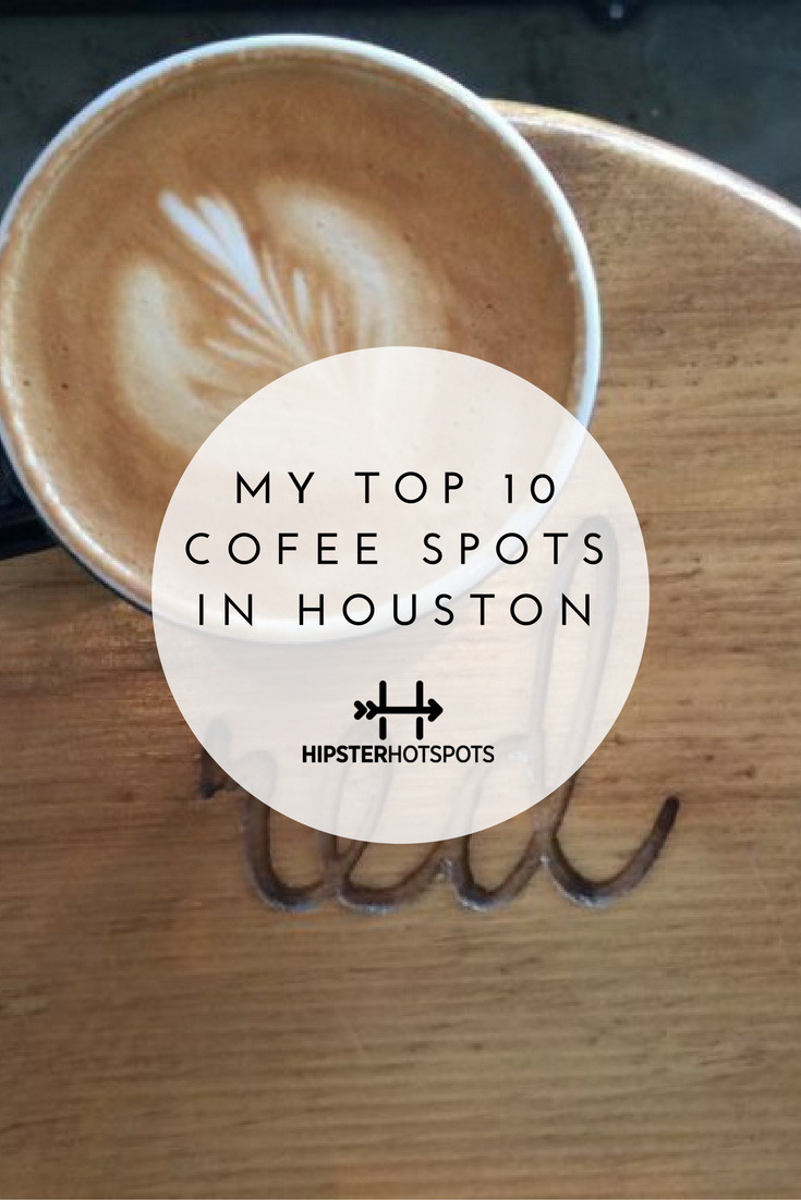 My Top Coffee Spots In Houston Houston Is Full Of Shops Dedicated To Offering The Best Coffee In Town To Guide Yo Houston Coffee Shops Houston Houston Travel