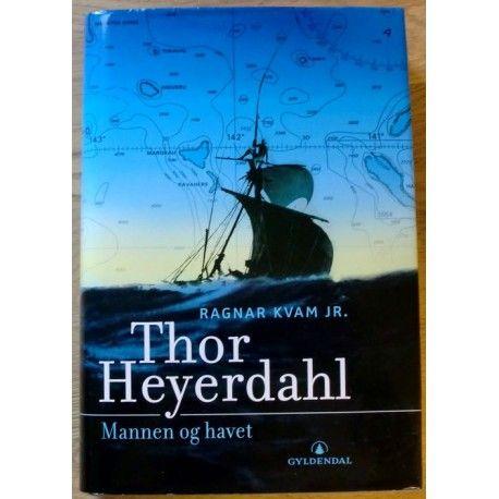 Thor Heyerdahl - Mannen og havet