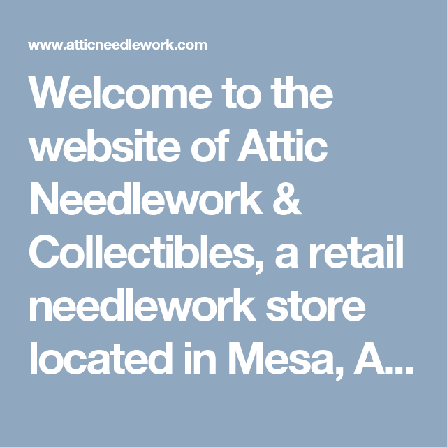 Welcome To The Website Of Attic Needlework Collectibles A Retail Needlework Store Located In Mesa Arizona Our Sto Walking Sticks Hiking Staff Custom Canes