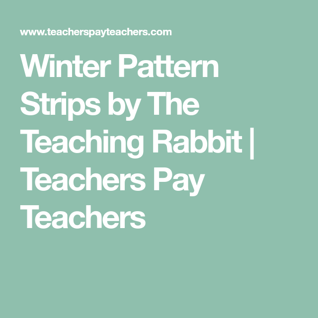Winter Pattern Strips by The Teaching Rabbit | Teachers Pay Teachers ...