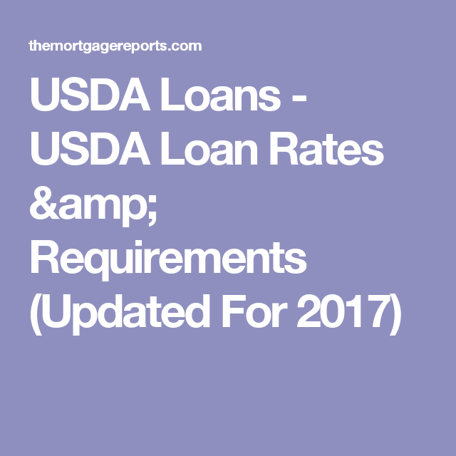 Usda Loans Usda Loan Rates Requirements Updated For 2017 Usda Loan Loan Rates Usda