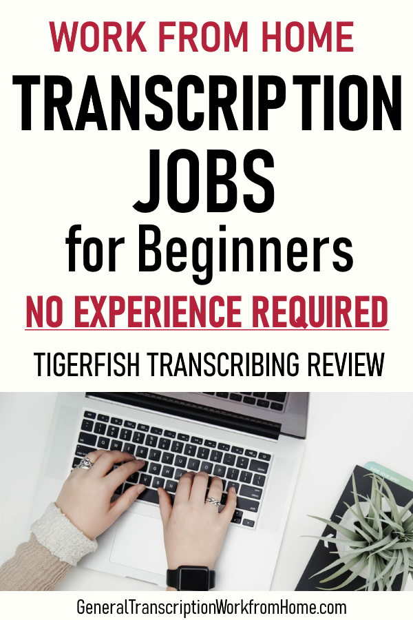 85d64c5cb54517875c9c48bc9f7fee54 - Transcription Jobs at Tigerfish Transcribing – No Experience Needed - work-from-home