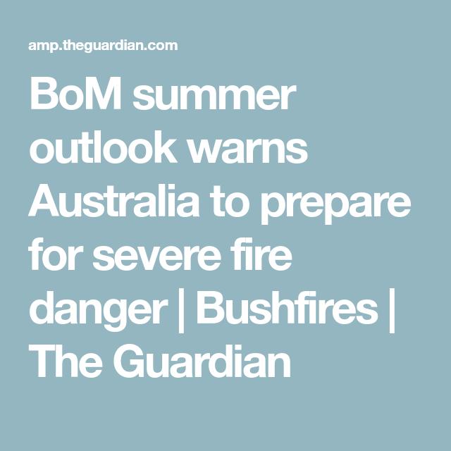 BoM summer outlook warns Australia to prepare for severe