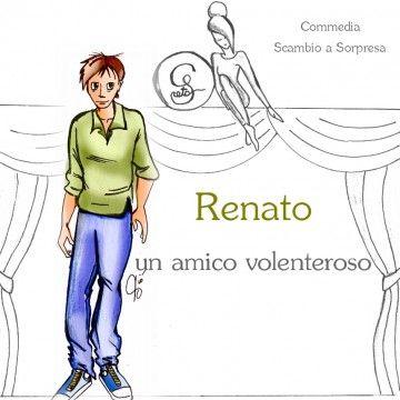 Renato, un amico volenteroso.