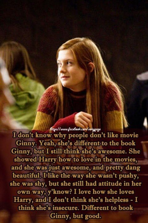 I agree  She wasn't book Ginny completely, but I still liked