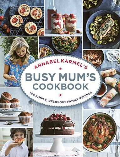 Annabel karmels busy mums cookbook by annabel karmel httpwww annabel karmels busy mums cookbook by annabel karmel httpamazon forumfinder Image collections