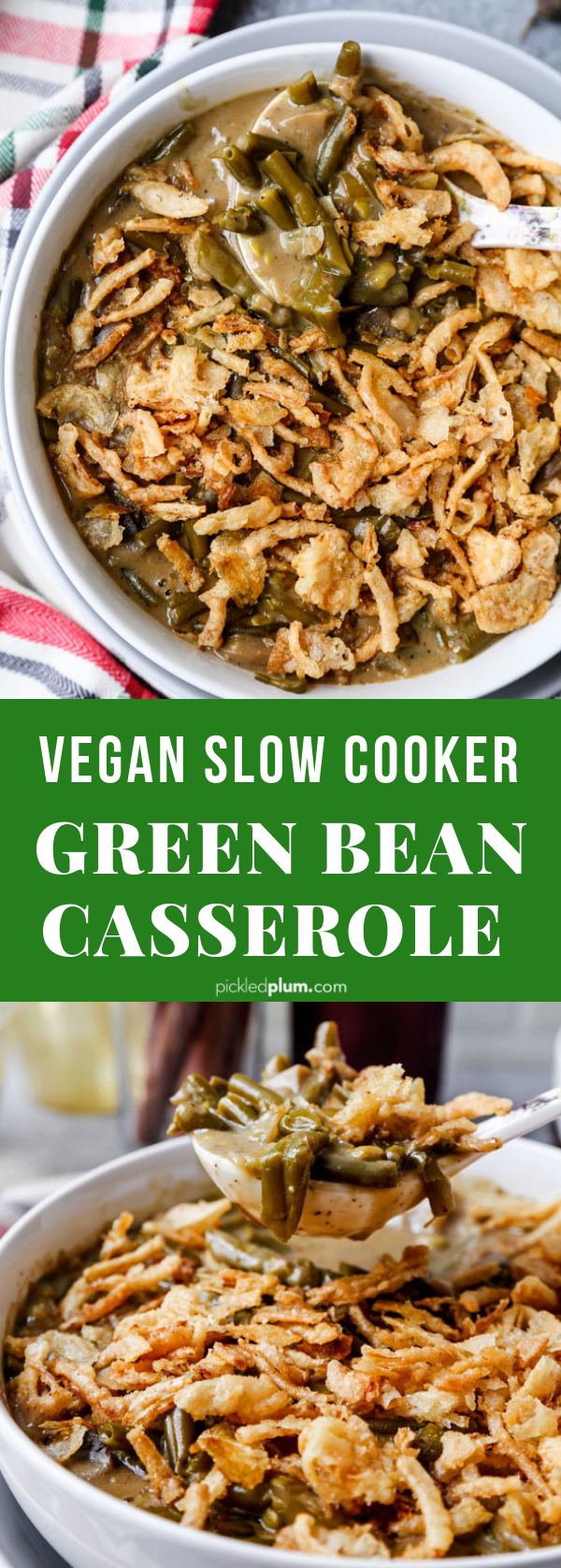 Slow Cooker Green Bean Casserole Vegan Pickled Plum Food And Drinks Recipe Slow Cooker Green Beans Green Bean Casserole Bean Casserole