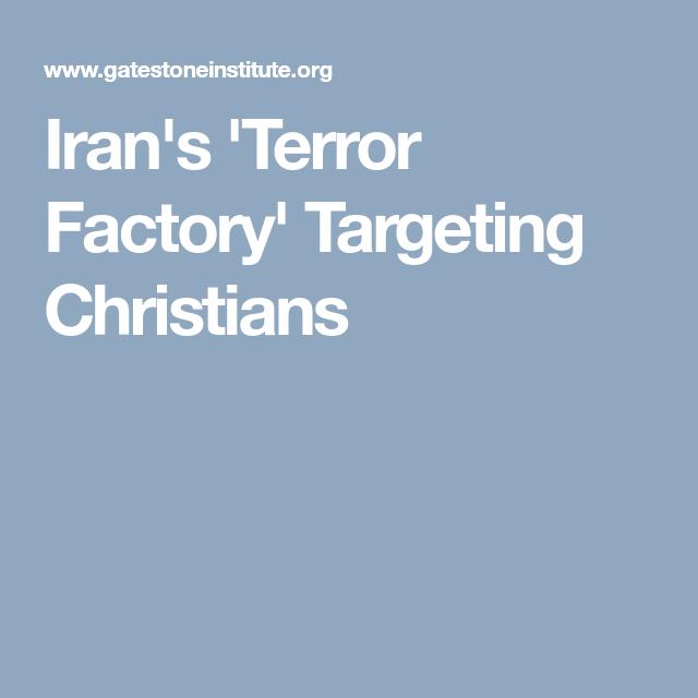 Iran's 'Terror Factory' Targeting Christians Crime