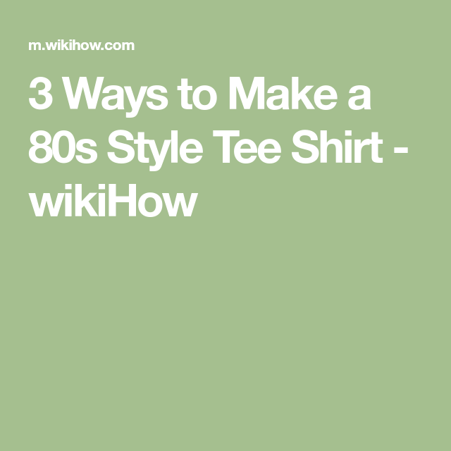 82288e4e5563 Make a 80s Style Tee Shirt | school projects | 80s fashion, Tee shirts,  Shirts