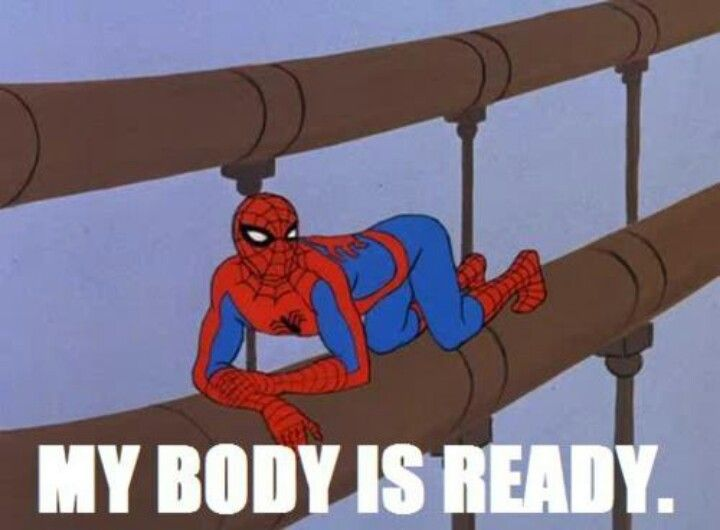 Image result for my body is ready spidy