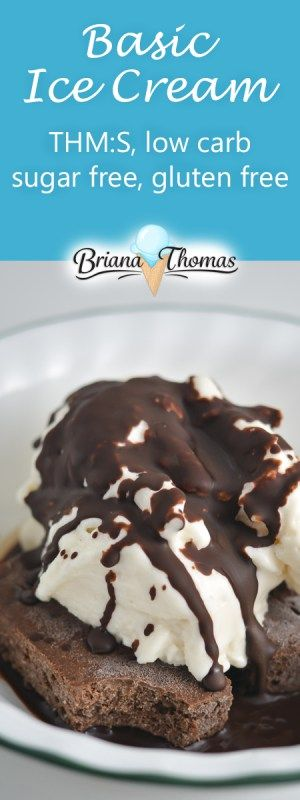 Basic Ice Cream (THM:S, low carb, sugar free, gluten free) - this basic vanilla is a blank canvas!