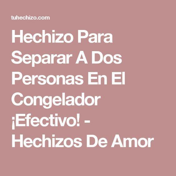 Hechizo Para Separar A Dos Personas En El Congelador Efectivo Hechizos De Amor Hechizo Para Separar Hechizo Para Alejar Receta Para El Amor