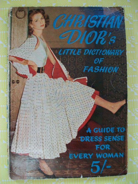 Christian Dior 39 S Little Dictionary Of Fashion Vintage Copy Essential Style Guide Fashion Fashion Books Christian