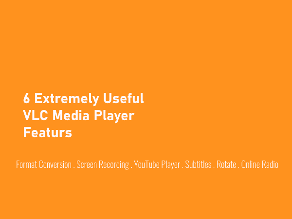 6 Uncommon VLC Media Player Extremely Useful Features | PC